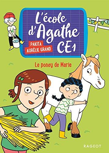 Le poney de Marie: L'école dAgathe CE1