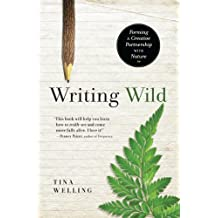 Writing Wild: Forming a Creative Partnership with Nature