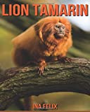 Lion Tamarin: Children Book of Fun Facts & Amazing Photos on Animals in Nature - A Wonderful Lion Tamarin Book for Kids aged 3-7