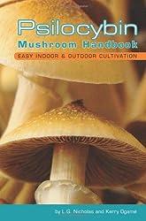 PSILOCYBIN MUSHROOM HANDBOOK : Easy Indoor and Outdoor Cultivation by Kerry Ogame (2006-09-07)