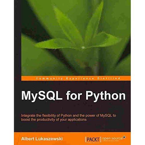 [(MySQL for Python : Database Access Made Easy)] [By (author) A. Lukaszewski] published on (September, 2010)