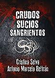 Image de Crudos, Sucios, Sangrientos