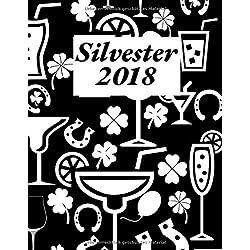 Silvester 2018: Erinnerungsbuch für die Silvesterparty I Motiv: Cocktails Kleeblätter Hufeisen I ca A4 I 81 Seiten