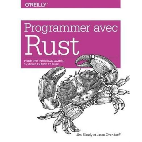 Programmer avec Rust - pour une programmation système rapide et sûre - collection O'Reilly