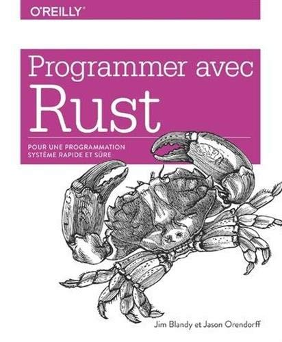 Programmer avec Rust - pour une programmation système rapide et sûre - collection O'Reilly par Jim BLANDY