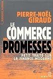 Telecharger Livres Le Commerce des promesses Petit traite sur la finance moderne (PDF,EPUB,MOBI) gratuits en Francaise
