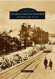 Auf Schienen Unterwegs: Die Transsibirische Eisenbahn: Die frühen Jahre 1900-1916