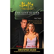 King of the Dead: Lost Slayer Serial Novel  part 3 (Buffy the Vampire Slayer) (English Edition)