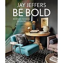 Be Bold: Bespoke Modern Interiors (English Edition)