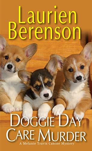 Doggie Day Care Murder (A Melanie Travis Mystery, Band 15) -