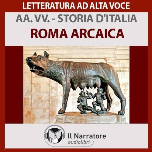 Roma arcaica (Storia d'Italia 3)  Audiolibri