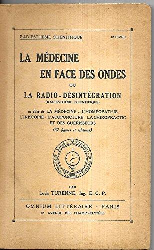 La medecine en face des ondes ou la radio-desintegration (radiesthesie scientifique)
