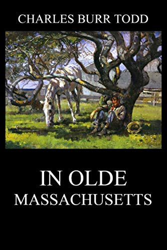 In Olde Massachusetts (English Edition)