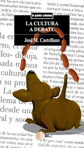 La cultura a debate (La quinta columna) por José Manuel Castellano Gil