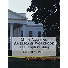 Meet Amazing Americans Workbook: John Joseph Pershing