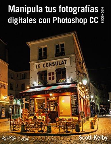 Manipula tus fotografías digitales con Photoshop CC por Scott Kelby