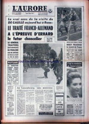 AURORE (L') du 04/07/1963 - LE VRAI SENS DE LA VISITE DE DE GAULLE A BONN - LE TRAITE FRANCO- ALLEMAND A L'EPREUVE D'ERHARD LE FUTUR CHANCELIER - BOGEY PULVERISE LE RECORD DE FRANCE DE 10 000M - SOMERSET MAUGHAM.