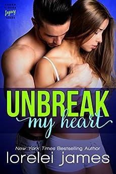 Unbreak My Heart (Rough Riders Legacy Book 1) by [James, Lorelei]