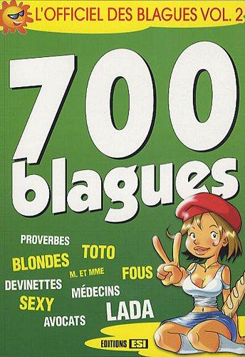 L'officiel des blagues : Volume 2, 700 blagues