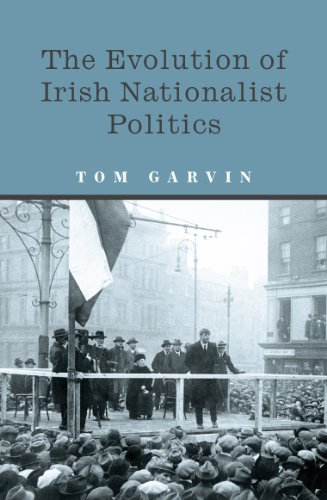 The Evolution of Irish Nationalist Politics: Irish Parties and Irish Politics from the 18th Century to Modern Times por Tom Garvin