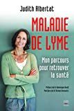 Image de La Maladie de Lyme : mon parcours pour retrouver la santé: Mon parcours pour re