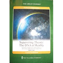 Superstring Theory: The DNA of Reality (Great Courses, 2 Volume Set)