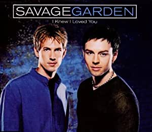 I Knew I Loved You Savage Garden Musik