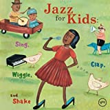 Jazz for Kids:Sing,Clap,Wiggle anglais]