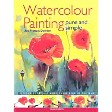 Simply Watercolour: Paint Techniques That Work Every Step of the Way by Joe Francis Dowden (2003-08-02)
