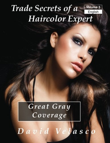 great-gray-coverage-volume-3-trade-secrets-of-a-haircolor-expert
