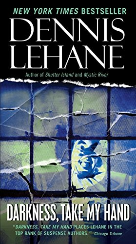 Darkness, Take My Hand (Patrick Kenzie and Angela Gennaro) por Dennis Lehane