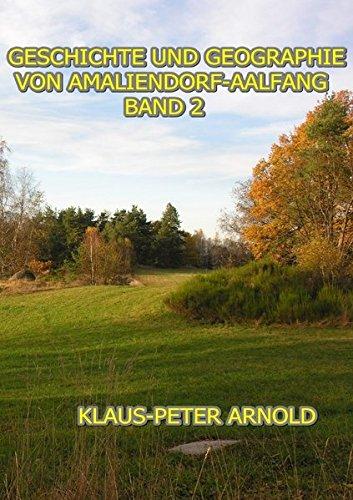 Geschichte und Geographie von Amaliendorf-Aalfang: Band 2