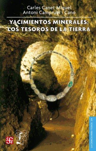 Yacimientos minerales. Los tesoros de la Tierra (La Ciencia Para Todos) por Carles Canet Miquel