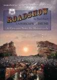 Roadshow: Landscape with Drums: A Concert Tour by Motorcycle