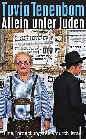 Allein unter Juden: Eine Entdeckungsreise durch Israel (suhrkamp