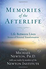 Memories of the Afterlife: Life Between Lives Stories of Personal Transformation Paperback