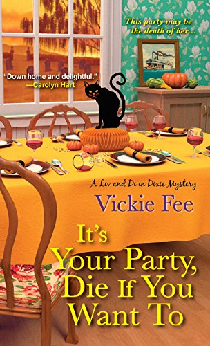 It's Your Party, Die If You Want To (A Liv and Di in Dixie Mystery Book 2) (English Edition)