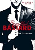 Beautiful Bastard (Beautiful Bastard 1): Un tipo odioso