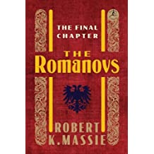 The Romanovs: The Final Chapter (Modern Library) by Robert K. Massie (2012-09-18)