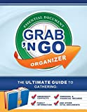 Grab 'N Go Essential Document Organizer: The Ultimate Guide to Gathering: Emergency Contacts, Family Information, Personal & Financial Records, and Other Vital Documents
