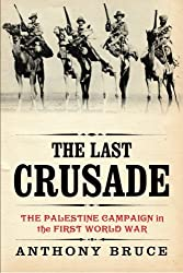 The Last Crusade: The Palestine Campaign in the First World War