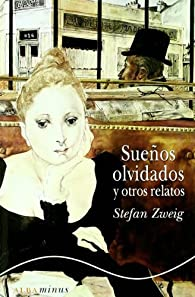 Sueños olvidados y otros relatos par Stefan Zweig