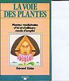 La Voie des plantes - Plantes médicinales d'ici et d'ailleurs : Mode d'emploi