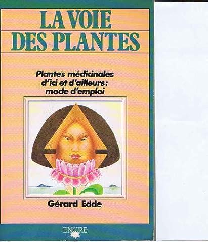 La Voie des plantes : Plantes médicinales d'ici et d'ailleurs