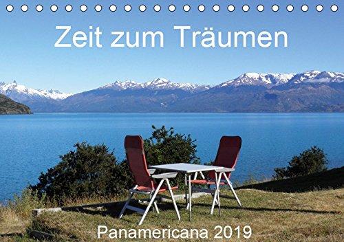 Zeit zum Träumen - Panamericana 2019 (Tischkalender 2019 DIN A5 quer): In dreieinhalb Jahren mit dem Wohnmobil von Nord- nach Südamerika. (Monatskalender, 14 Seiten ) (CALVENDO Natur)