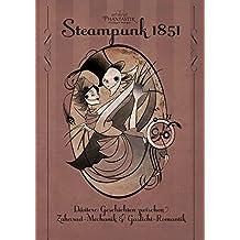 Steampunk 1851: Düstere Geschichten zwischen Zahnrad-Mechanik & Gaslicht-Romantik