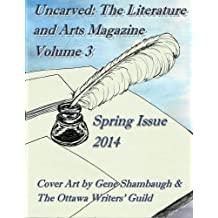Uncarved: The Literature and Arts Magazine: Volume 3