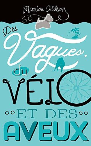 Livres Des vagues, du vélo et des aveux pdf, epub