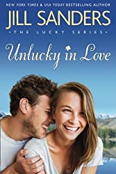 Unlucky in Love (The Lucky Series) by Jill Sanders (2016-03-08)