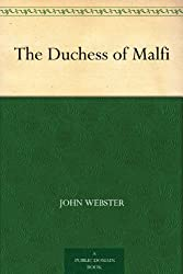 The Duchess of Malfi (English Edition)